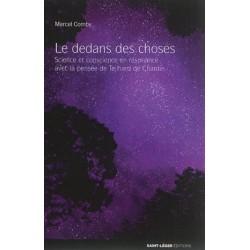 Le dedans des choses, science et conscience en résonance avec la pensée de Teilhard de Chardin