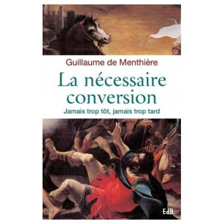 La nécessaire conversion, jamais trop tôt, jamais trop tard