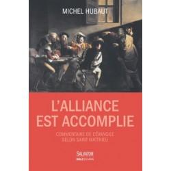 L'Alliance est accomplie, commentaire de l'Evangile selon saint Matthieu