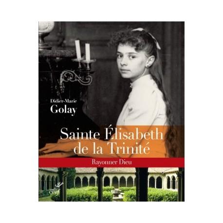 Sainte Elisabeth de la Trinité - Rayonner Dieu