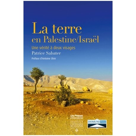 La terre en Palestine/Israël - Une vérité à deux visages