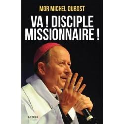 Va ! Disciple missionnaire !