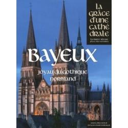 Bayeux, joyau du gothique normand