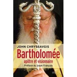 Bartholomée, apôtre et visionnaire