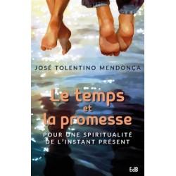 Le temps et la promesse, pour une spiritualité de l'instant présent