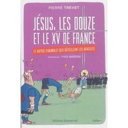 Jésus, les douze et le XV de France et autres paraboles qui réveillent les ouailles