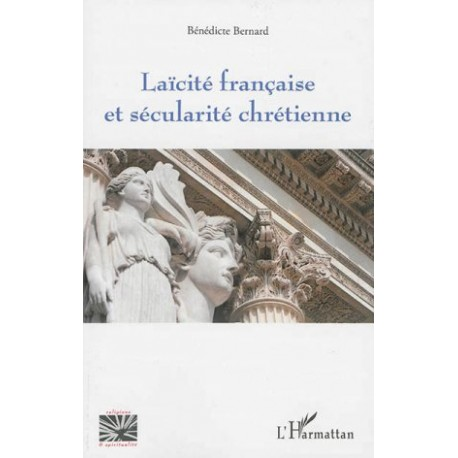 Laïcité française et sécularité chrétienne