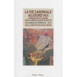 La vie canoniale aujourd'hui : communauté et mission, sous la règle de saint Augustin (colloque de M