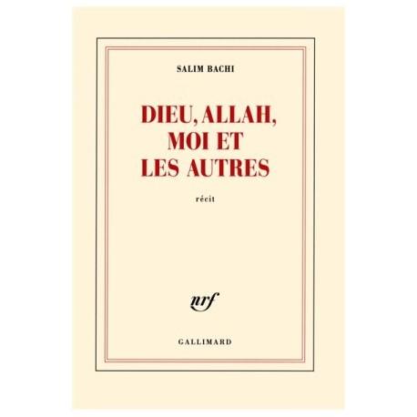 Dieu, Allah, moi et les autres (récit)