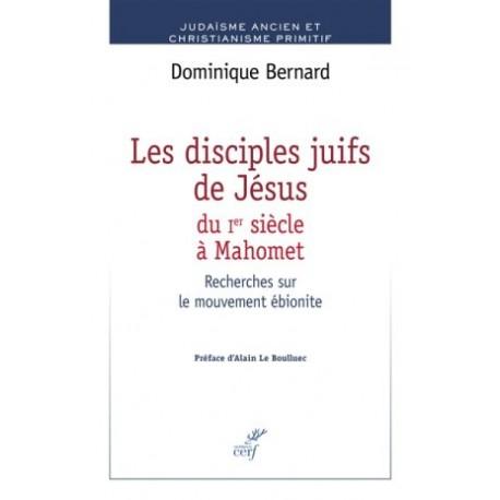 Les disciples juifs de Jésus du Ier siècle à Mahomet - Recherche sur le mouvement ébionite