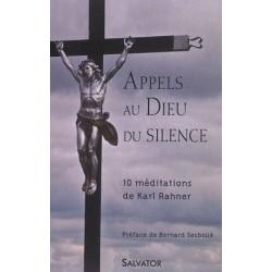 Appels au Dieu du silence - 10 méditations de Karl Rahner