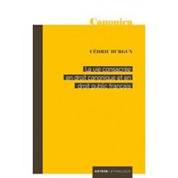 La vie consacrée en droit canonique et en droit public français