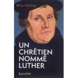 Un chrétien nommé Luther
