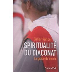 Spiritualité du diaconat, la grâce de servir
