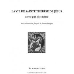 La vie de sainte Thérèse de Jésus écrite par elle-même