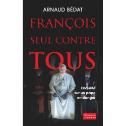 François, seul contre tous - Enquête sur un pape en danger