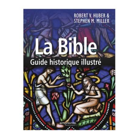 La Bible - Guide historique illustré