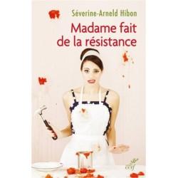 Madame fait de la résistance