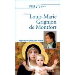 Prier 15 jours avec Louis-Marie Grignion de Montfort