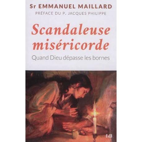 Scandaleuse miséricorde - Quand Dieu dépasse les bornes