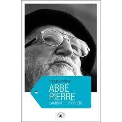 Abbé Pierre, l'amour... la colère