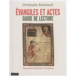 Evangiles et Actes, guide de lecture - Nouvelle traduction liturgique
