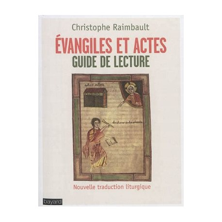 Evangiles et Actes, guide de lecture - Nouvelle traduction liturgique