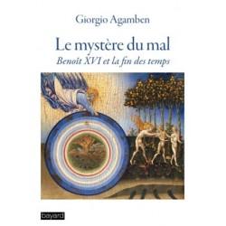 Le mystère du mal - Benoît XVI et la fin des temps