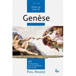 Droit au coeur de la Genèse, 60 commentaires pour la méditation personnelle
