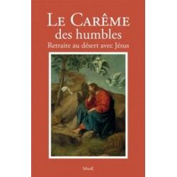 Le carême des humbles, retraite au désert avec Jésus