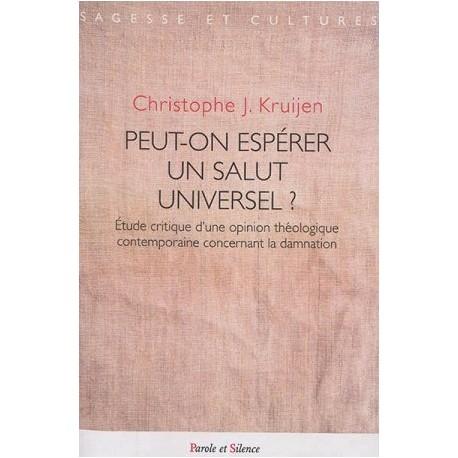 Peut-on espérer un salut universel ? Etude critique d'une opinion théologique contemporaine concernant la damnation