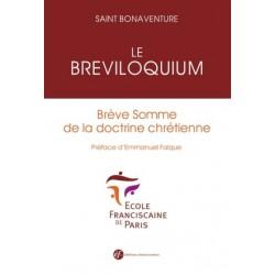 Le Breviloquium - Brève somme de la doctrine chrétienne