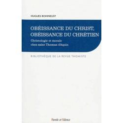 Obéissance du Christ, obéissance du chrétien - Christologie et morale chez saint Thomas d'Aquin