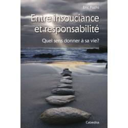 Entre insouciance et responsabilité, quel sens donner à sa vie ?