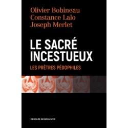 Le sacré incestueux, les prêtres pédophiles