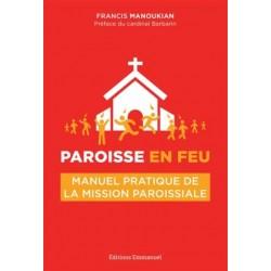 Paroisse en feu, manuel pratique de la mission paroissiale