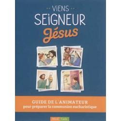 Viens Seigneur Jésus, guide de l'animateur - Pour préparer la communion eucharistique (pack 10 ex)