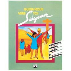 Guide-nous vers toi Seigneur - Réconciliation (enfant) - Pack 10 ex.