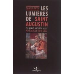 Les lumières de Saint Augustin ou quand Augustin vient au secours de notre siècle