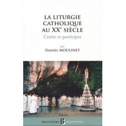 La liturgie catholique au XXe siècle - Croire et participer