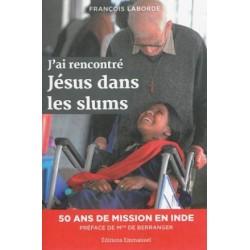 J'ai rencontré Jésus dans les slums, cinquante ans de mission en Inde