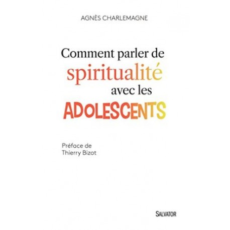 Comment parler de spiritualité avec les adolescents