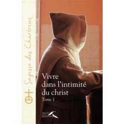 Vivre dans l'intimité du Christ - Tome 1