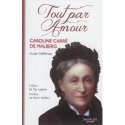Tout par amour, Caroline Carré de Malberg