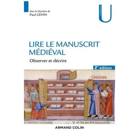 Lire le manuscrit médiéval, observer et décrire (2e édition)