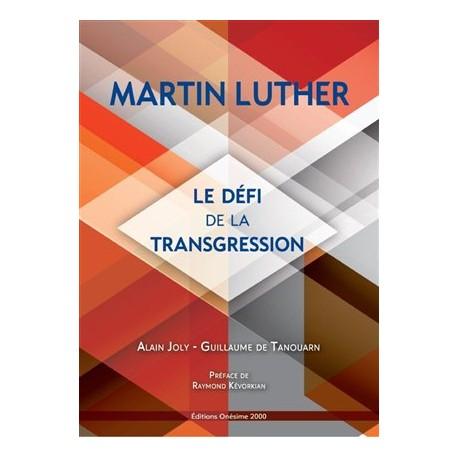 Martin Luther, le défi de la transgression