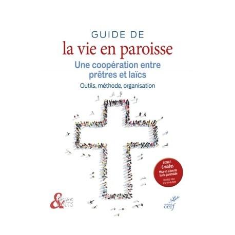 Guide de la vie en paroisse, une coopération entre prêtres et laïcs : outils, méthode, organisation