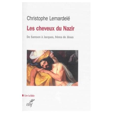 Les cheveux du Nazir - De Samson à Jacques, frère de Jésus