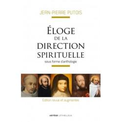 Eloge de la direction spirituelle sous forme d'anthologie (édition revue et augmentée)