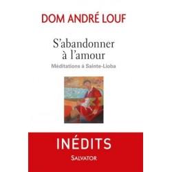 S'abandonner à l'amour, méditations à Sainte-Lioba